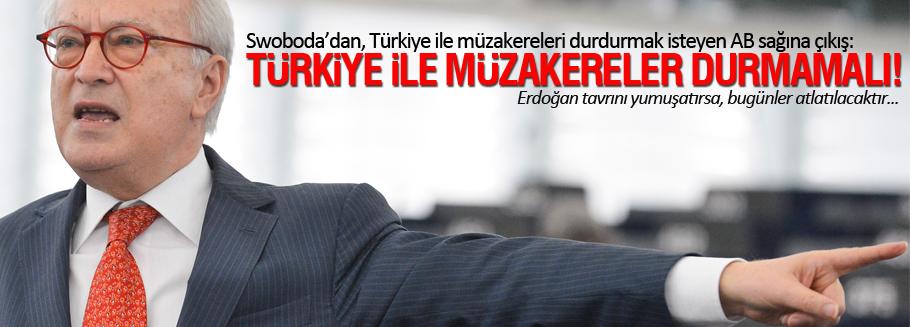 Swoboda: Türkiye ile müzakereleri durdurmak yanlış!
