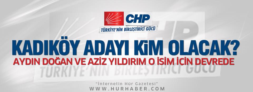 CHP'nin Kadıköy Belediye Başkan adayı kim olacak?