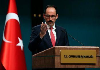 Cumhurbaşkanlığı Sözcüsü Kalın: Türkiye güvenliğine karşı gelişmeye tedbir alır