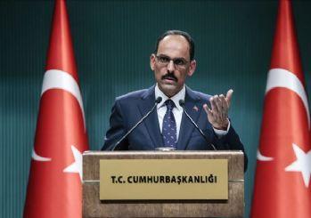 Cumhurbaşkanlığı Sözcüsü Kalın: İdlib'te yaşananlar bizim için endişe kaynağı