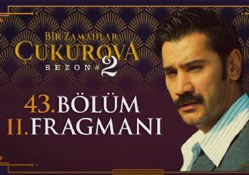 Bir Zamanlar Çukurova 43. bölüm 2. fragmanı yayınlandı!