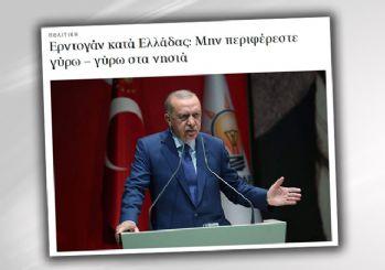Fransız ve Yunan medyasında ortak manşetler: 'Erdoğan, Macron'u tehdit etti!'
