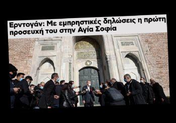 Yunan basını da Sözcü gibi Erdoğan'ın Ayasofya ile ilgili sözlerinden rahatsız!