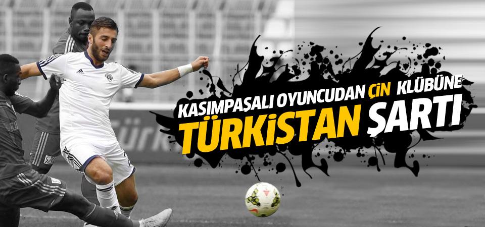 Kasımpaşalı Alpaslan Öztürk'ten Çin kulübüne Türkistan şartı