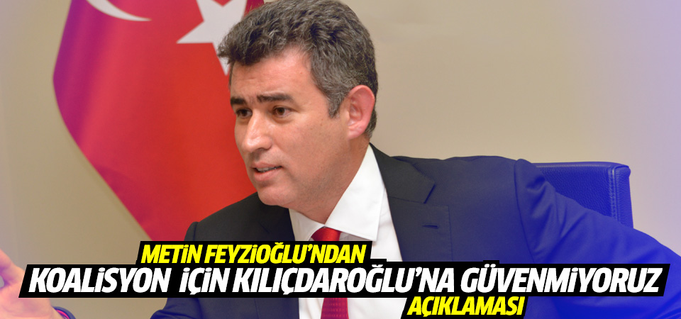 Feyzioğlu: Kılıçdaroğlu güven oyu istemeli