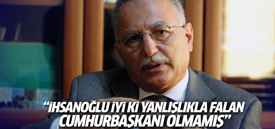 Ahmet Hakan: İhsanoğlu iyi ki cumhurbaşkanı olmamış