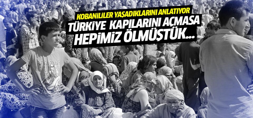Kobanililer yaşadıklarını anlattı: Türkiye olmasa ölmüştük
