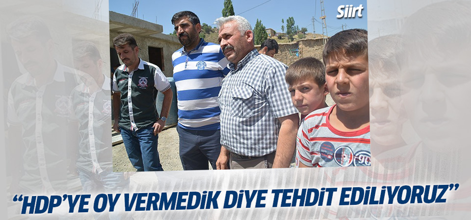 'HDP'ye oy vermedik diye tehdit ediliyoruz'