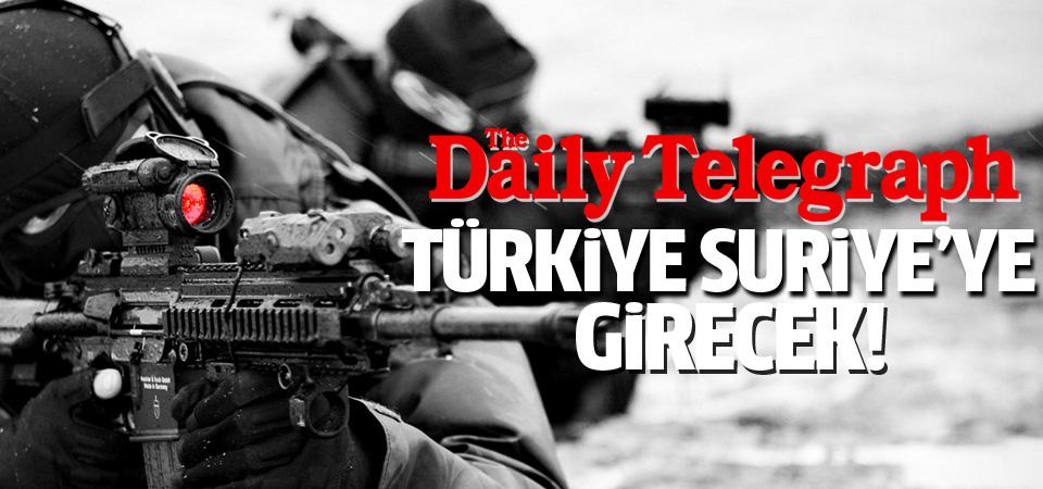 İngiliz gazetesi 'Türkiye Suriye'ye girecek' dedi