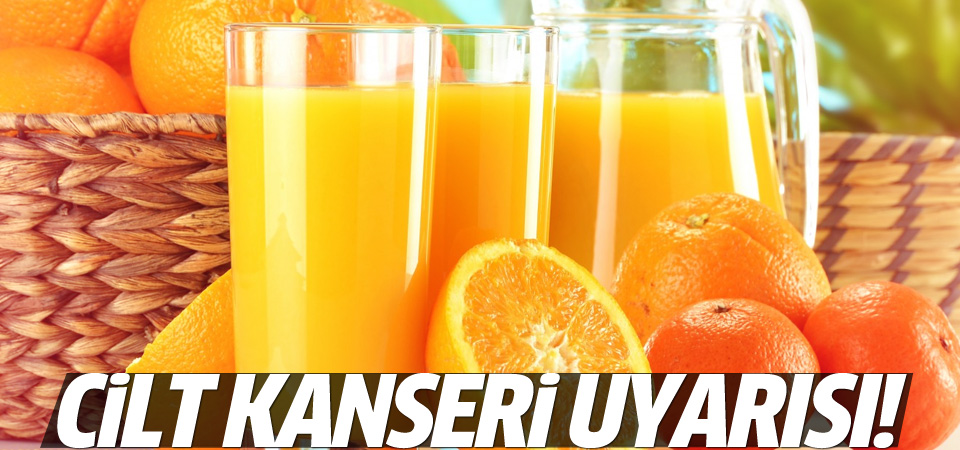Fazla portakal suyu tüketimi cilt kanseri yapıyor