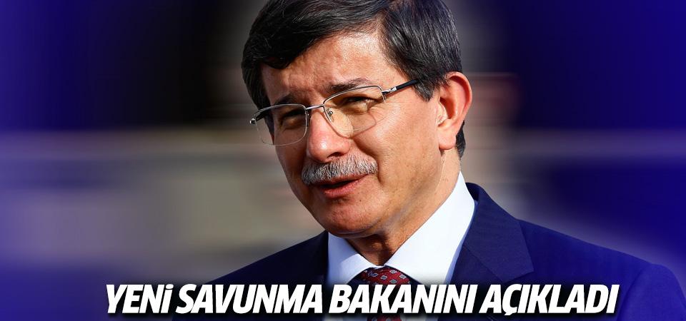 Davutoğlu Savunma Bakanlığı'na getirilen ismi açıkladı