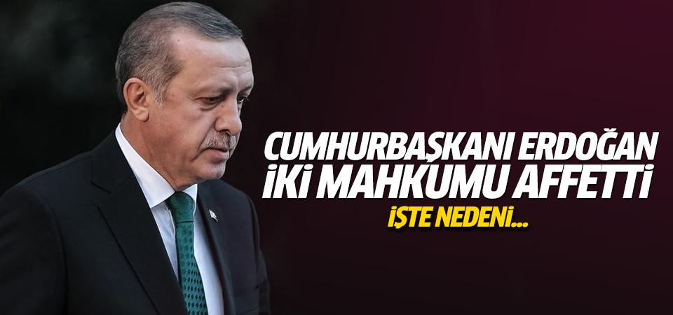 Erdoğan iki mahkumu affetti