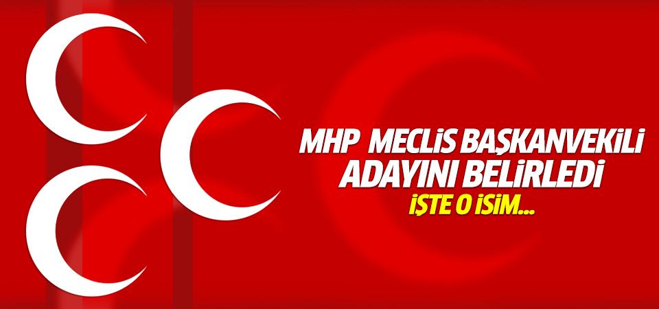 MHP'nin TBMM Başkanvekili adayı belli oldu