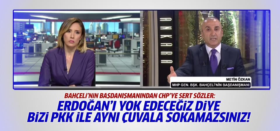 MHP'li Metin Özkan'dan CHP'ye Erdoğan tepkisi