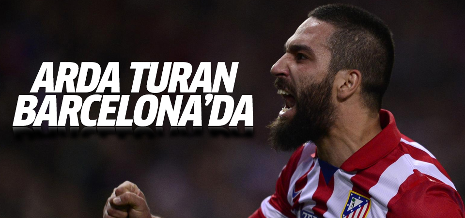 Arda Turan Barcelona'da!