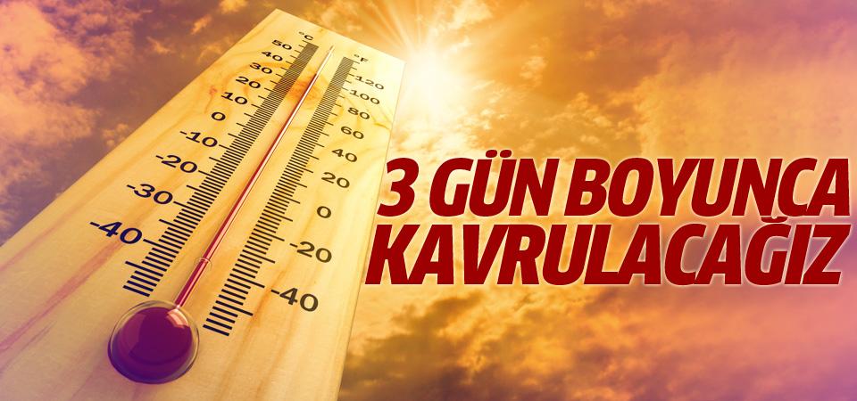 Türkiye 3 gün boyunca aşırı sıcaklardan kavrulacak