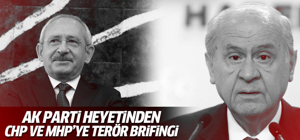 CHP ve MHP'ye 'terör' brifingi