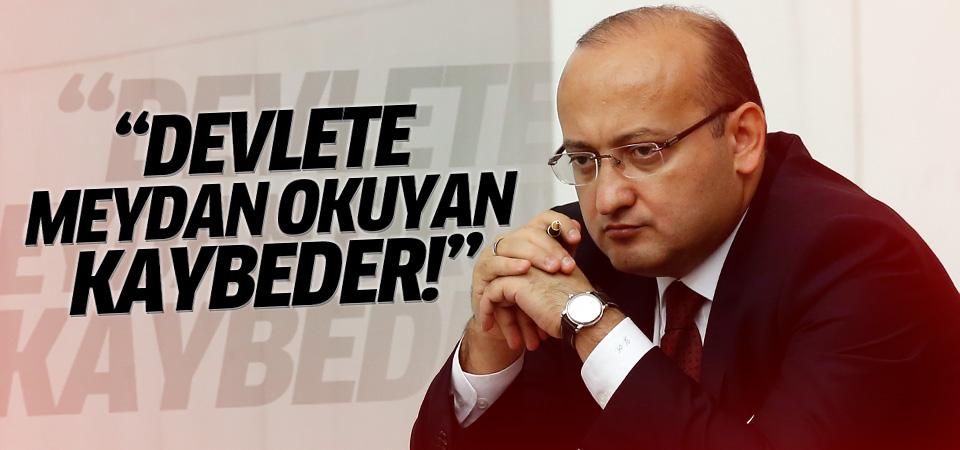 Akdoğan: Devlete meydan okuyan kaybeder