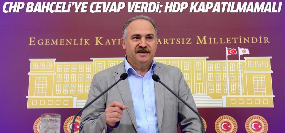 CHP'den Bahçeli'ye cevap: HDP kapatılmamalı