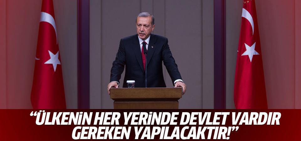 Erdoğan: Ülkenin her santimetre karesinde devlet vardır