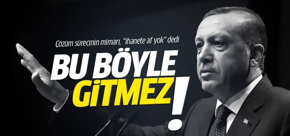 Erdoğan'dan çözüm süreci yorumu: Böyle devam etmez!