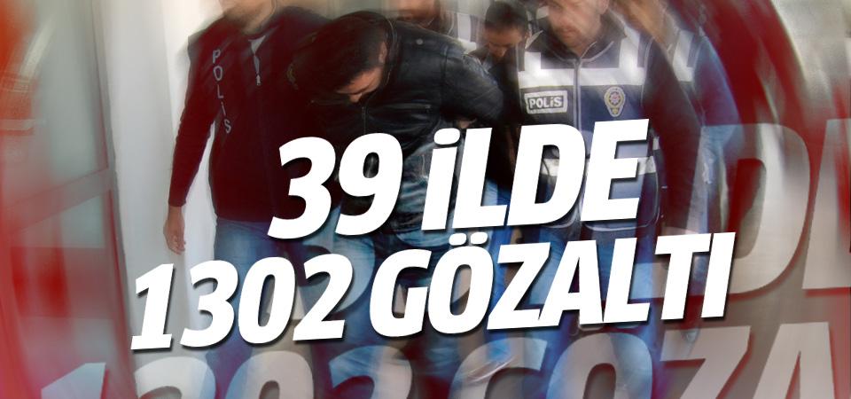 Başbakanlık açıkladı: 39 ilde 1302 kişiye gözaltı