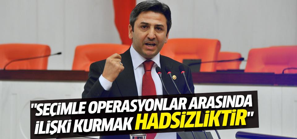 Ahmet Aydın:Seçimle operasyonlar arasında ilişki kurmak hadsizliktir
