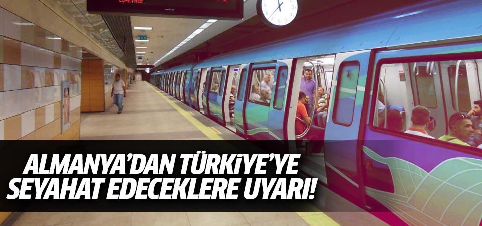 Almanya'dan Türkiye'ye seyahat edeceklere uyarı