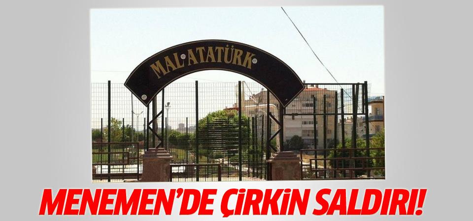 Menemen'de Atatürk tabelasına çirkin saldırı!
