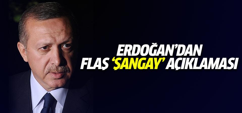 Erdoğan'dan flaş 'Şangay' açıklaması