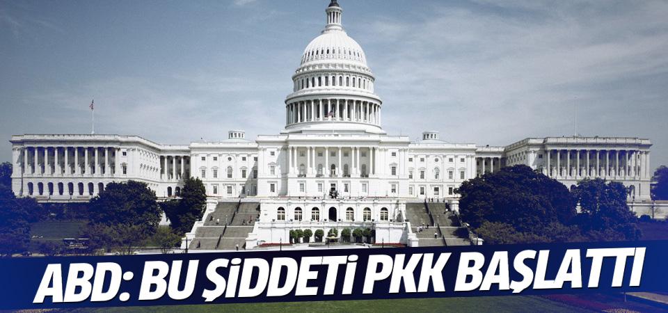 ABD: Bu şiddeti başlatan PKK