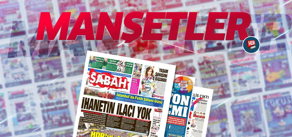 31 Temmuz 2015 gazete manşetleri
