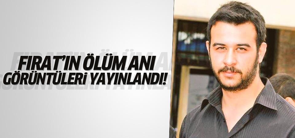 Fırat Çakıroğlu'nun ölüm anı görüntüsü yayınlandı