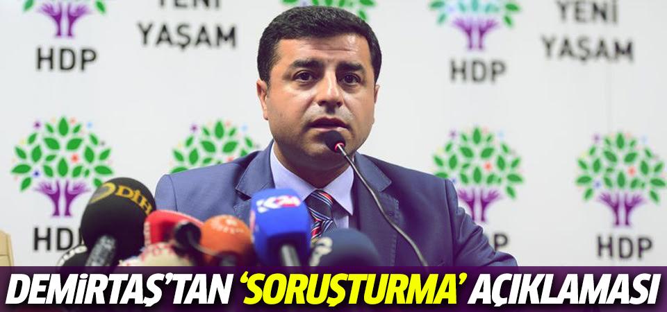 Demirtaş'tan 'soruşturma' açıklaması
