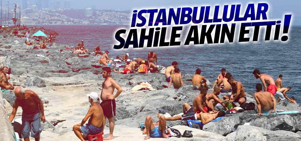 Sıcak havadan bunalan İstanbullular sahile akın etti