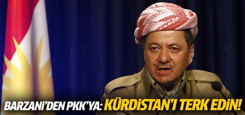 Barzani: PKK Kürdistan'ı terk etsin!