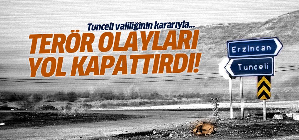 Tunceli-Erzincan yolu kapandı!
