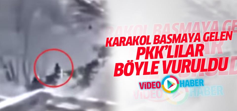 Karakol basmaya gelen PKK'lılar böyle vuruldu