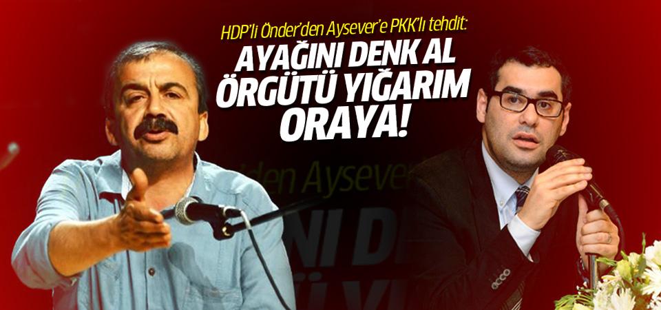Sırrı Süreyya Önder, Aysever'i PKK ile tehdit etti