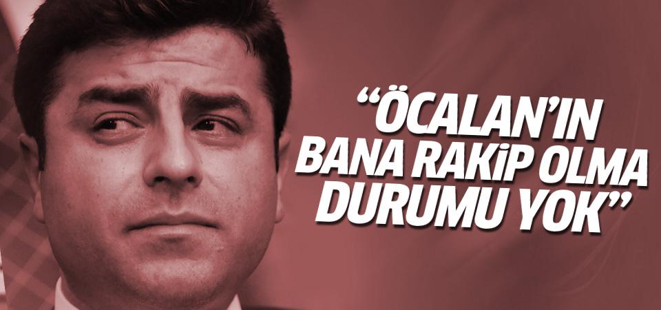 Demirtaş'tan 'Öcalan bana rakip olamaz' açıklaması