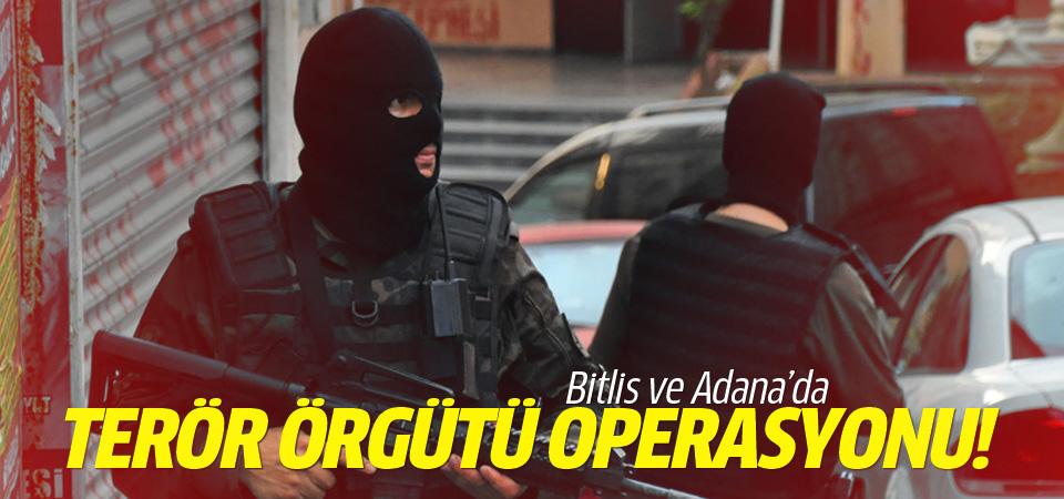 Bitlis ve Adana'da terör örgütü operasyonu!