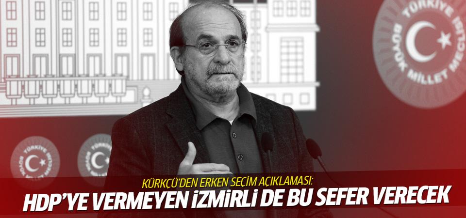 Kürkçü: Bu sefer oy vermeyen İzmirli de verecek