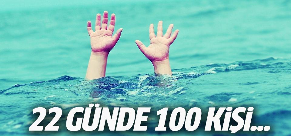 22 günde 100 kişi boğularak öldü!