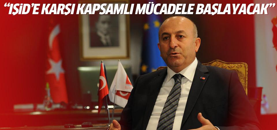 Çavuşoğlu: IŞİD'e karşı mücadele başlayacak