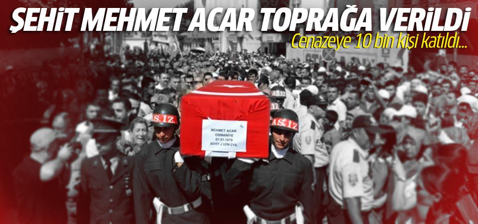 Osmaniye'de şehit Mehmet Acar toprağa verildi