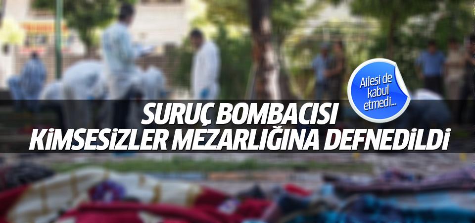 Suruç bombacısı kimsesizler mezarlığında gömüldü