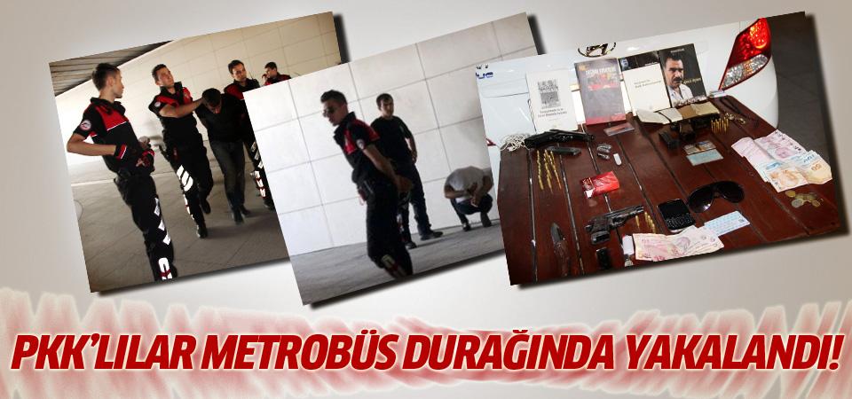 Eylem hazırlığındaki PKK'lılar metrobüs durağında yakalandı!
