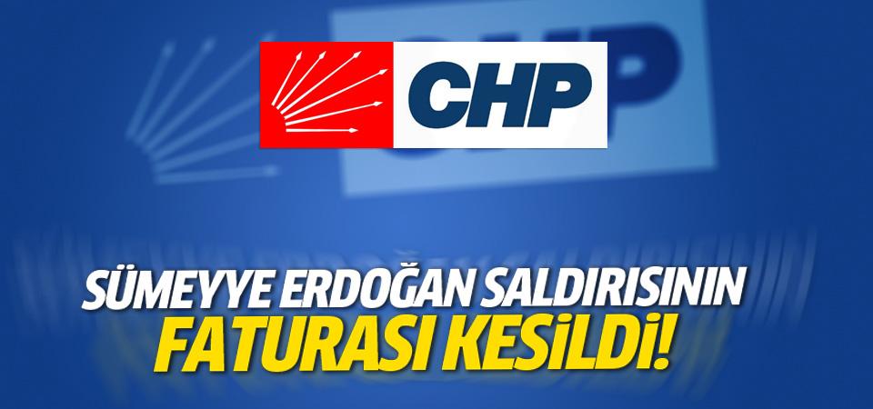 CHP'de Sümeyye Erdoğan'a saldırının faturası kesildi!