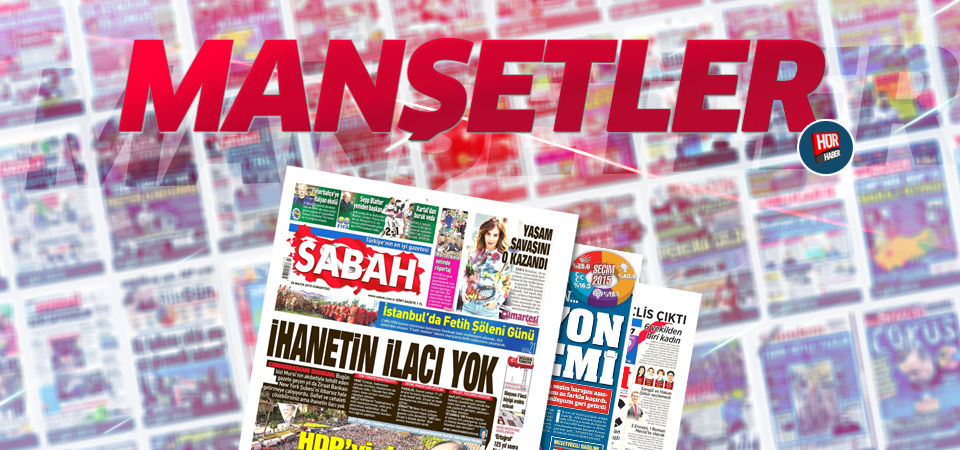 28 Ağustos 2015 gazete manşetleri