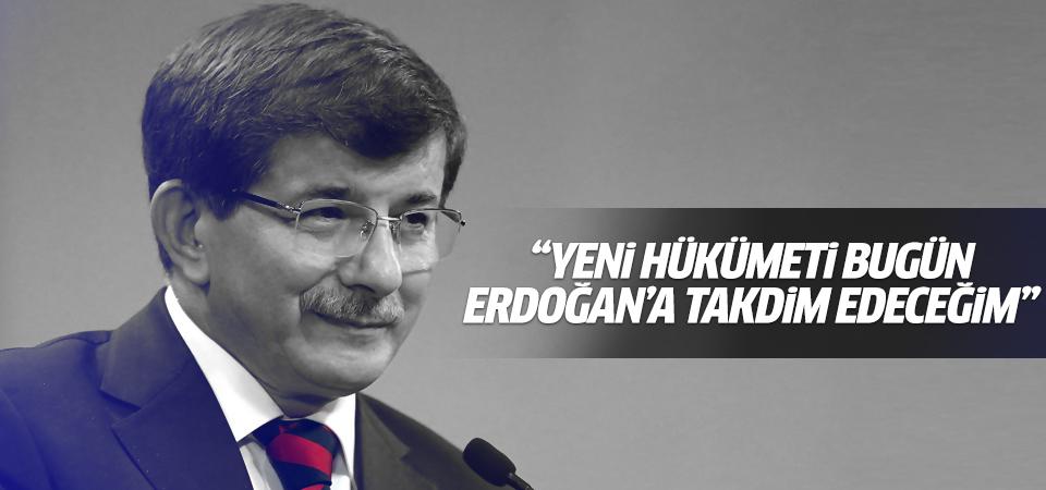 Davutoğlu:Erdoğan'a yeni hükümetimizi bugün takdim edeceğim